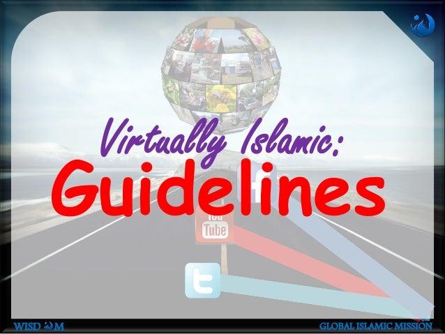 WISD M GLOBAL ISLAMIC MISSION Guidelines Virtually Islamic: