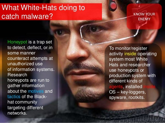 What White-Hats doing to catch malware? To monitor/register activity inside operating system most White Hats and researche...