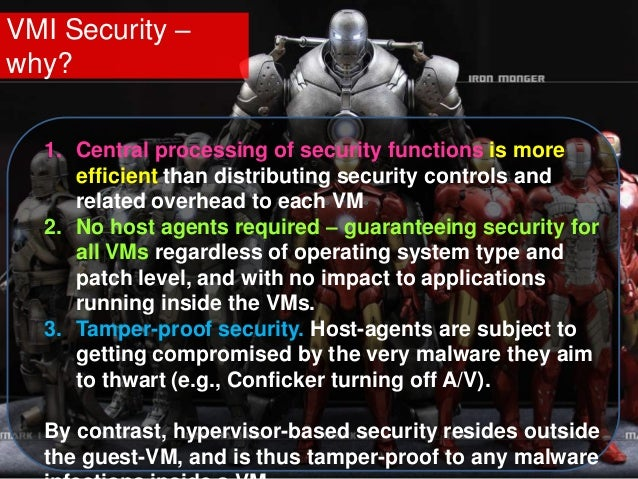 VMI Security – why? 1. Central processing of security functions is more efficient than distributing security controls and ...