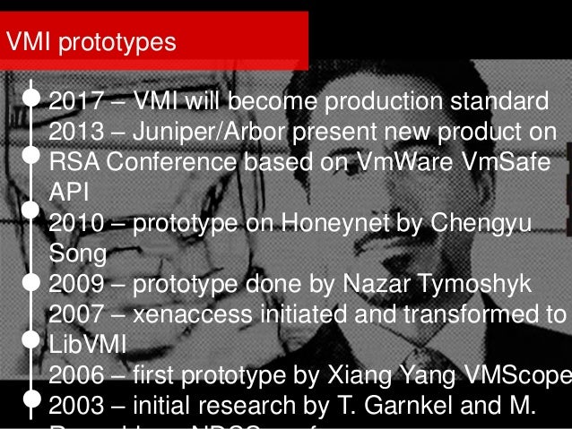 2017 – VMI will become production standard 2013 – Juniper/Arbor present new product on RSA Conference based on VmWare VmSa...