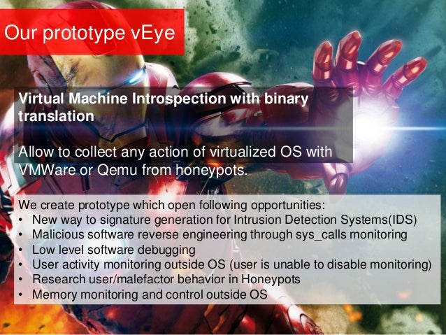 Our prototype vEye We create prototype which open following opportunities: • New way to signature generation for Intrusion...