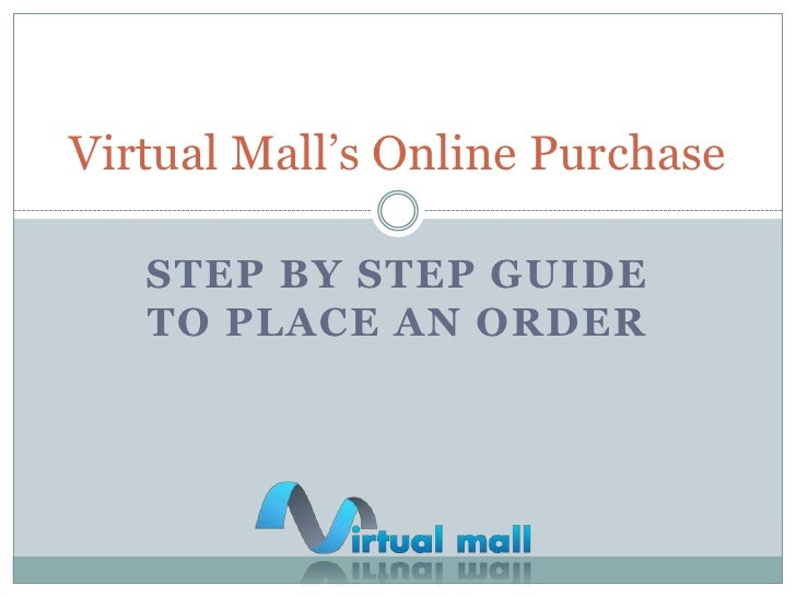Step by step guide to place an order<br />Virtual Mall'sOnline Purchase<br />