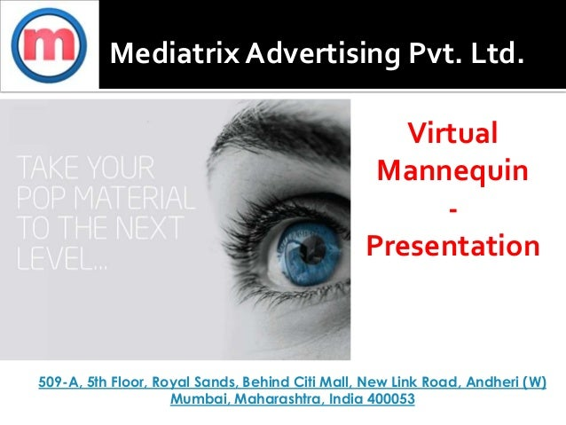 Mediatrix Advertising Pvt. Ltd.509-A, 5th Floor, Royal Sands, Behind Citi Mall, New Link Road, Andheri (W)Mumbai, Maharash...
