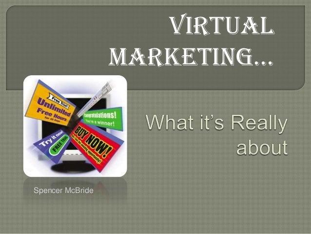 Virtual                  Marketing…Spencer McBride