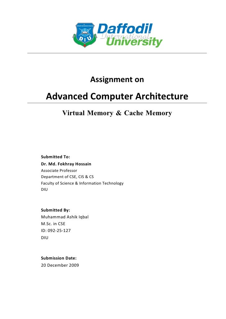 Assignment on    Advanced Computer Architecture            Virtual Memory & Cache Memory     Submitted To: Dr. Md. Fokhray...