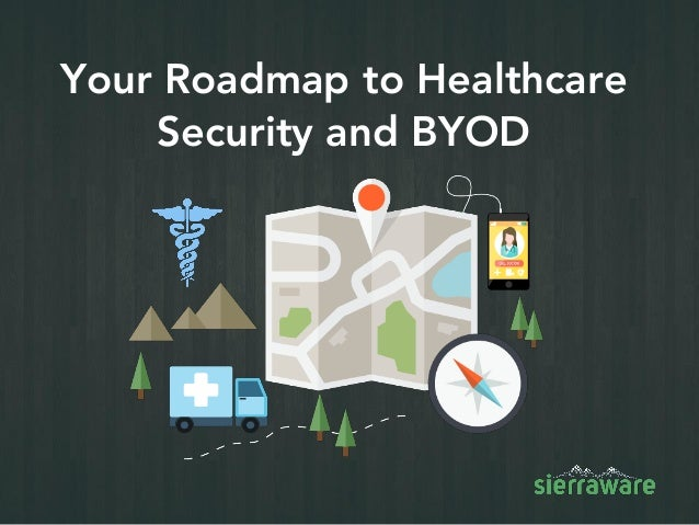 Your Roadmap to Healthcare Security and BYOD