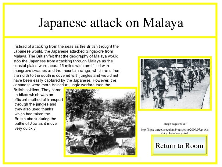 Japanese attack on MalayaInstead of attacking from the seas as the British thought theJapanese would, the Japanese attacke...