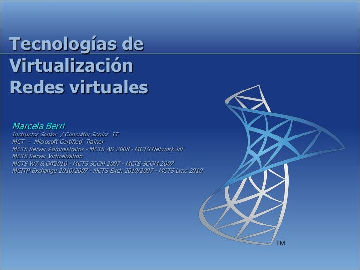 Tecnologías deVirtualizaciónRedes virtualesMarcela BerriInstructor Senior / Consultor Senior ITMCT - Microsoft Certified T...