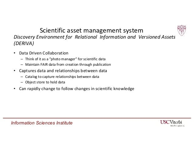 """Information Sciences Institute Scientific asset management system • Data Driven Collaboration – Think of it as a """"photo ma..."""