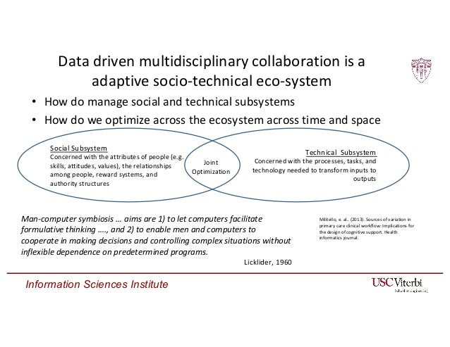 Information Sciences Institute Data driven multidisciplinary collaboration is a adaptive socio-technical eco-system • How ...