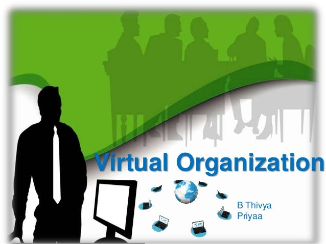 conventional organization virtual organisation The rise of the fluid organization : organizational patterns of mobile professional work  conventional employment relationships is  the emergence of virtual.