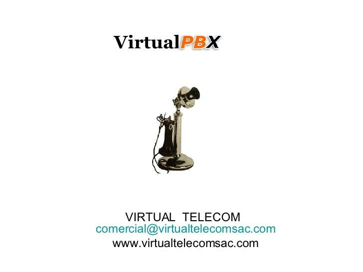 Virtual VIRTUAL  TELECOM  [email_address] www.virtualtelecomsac.com