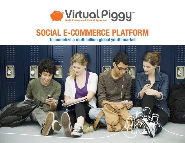 SOCIAL E-COMMERCE PLATFORM   To monetize a multi billion global youth market                                               1