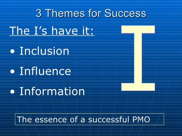 <ul><li>The I's have it: </li></ul><ul><li>Inclusion </li></ul><ul><li>Influence </li></ul><ul><li>Information </li></ul>T...