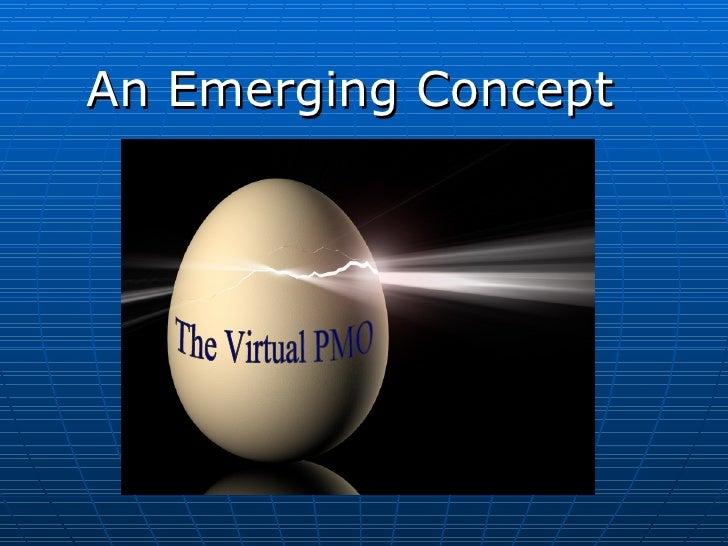 An Emerging Concept The Virtual PMO