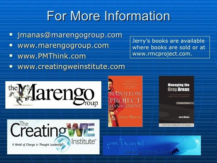 For More Information <ul><li>jmanas @marengogroup.com   </li></ul><ul><li>www.marengogroup.com   </li></ul><ul><li>www.PMT...