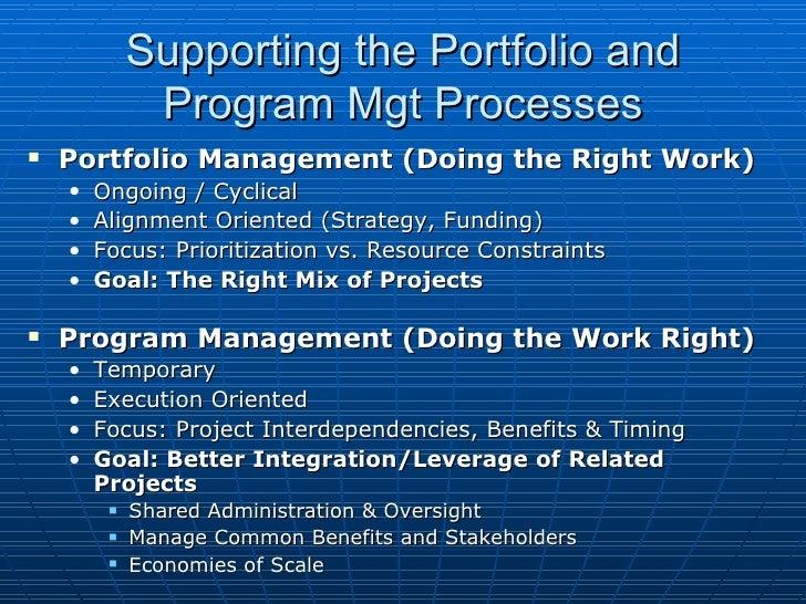 Supporting the Portfolio and Program Mgt Processes <ul><li>Portfolio Management (Doing the Right Work) </li></ul><ul><ul><...