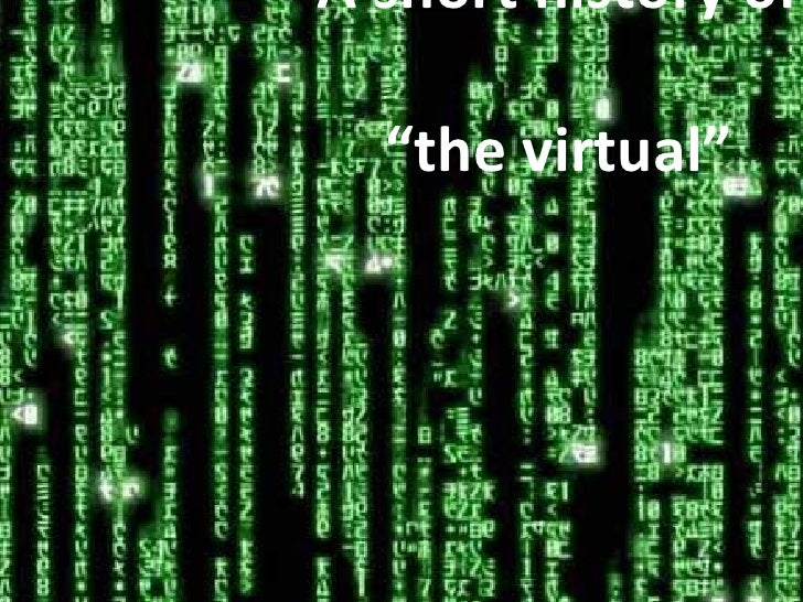 "A short history of  ""the virtual"""