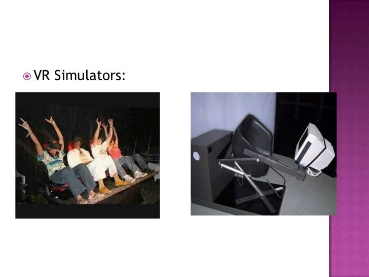  Healthcare   is one of the biggest adopters  of virtual reality which encompasses surgery  simulation, phobia treatment,...