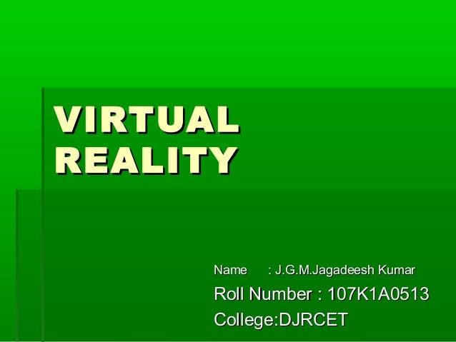 Name : J.G.M.Jagadeesh KumarName : J.G.M.Jagadeesh KumarRoll Number : 107K1A0513Roll Number : 107K1A0513College:DJRCETColl...
