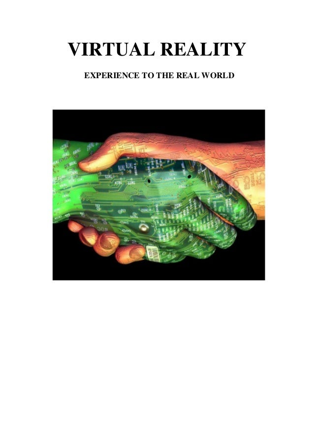 VIRTUAL REALITY EXPERIENCE TO THE REAL WORLD