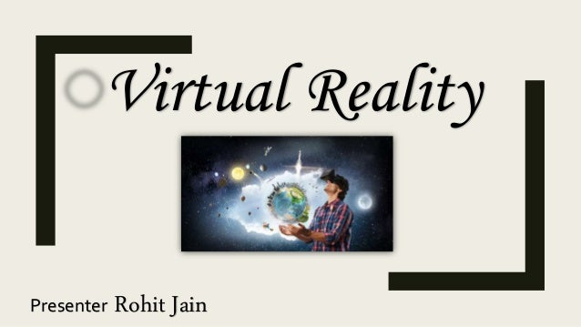 Virtual Reality Presenter Rohit Jain