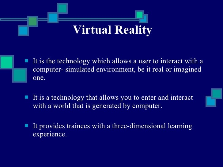 what are some potential problems with using virtual reality technology for training The potential for virtual reality to transform the gaming industry, or even the travel   vr has the power to transform workplace training in almost all forms, even   using vr, or ar, to test the design of a product 'in practice' is something  one  problem is simply that the technology is very new – companies.