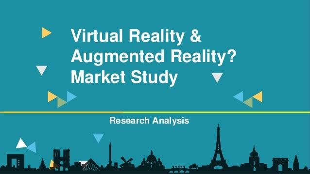 Virtual Reality & Augmented Reality? Market Study Research Analysis
