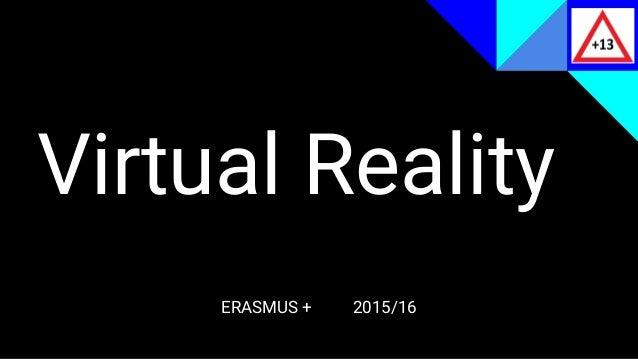 Virtual Reality ERASMUS + 2015/16
