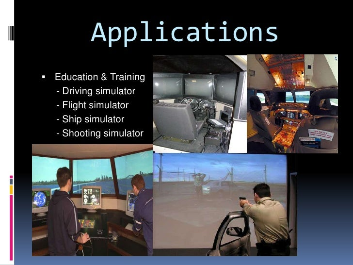 Applications<br />Movies - Virtual reality is applied in 3-D movies to try and immerse the viewer into the movie and/or vi...