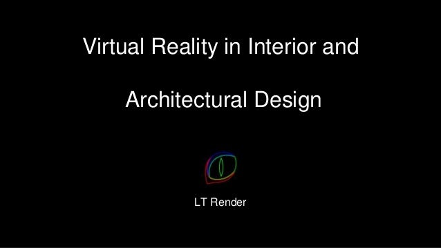 Virtual reality in interior and architectural design for Home design virtual reality
