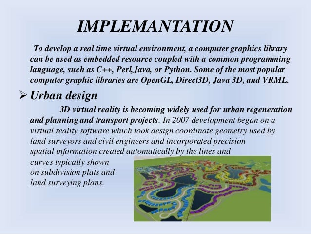 Manufacturing Virtual reality can serve to new product design, helping as an ancillary tool for engineering in manufactur...