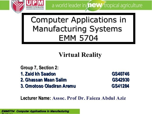 EMM 5704 Computer Applications in Manufacturing Systems By: Dr. Faieza AbdulEMM5704 Computer Applications in Manufacturing...