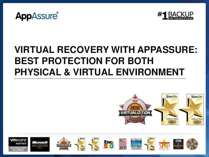 VIRTUAL RECOVERY WITH APPASSURE:BEST PROTECTION FOR BOTHPHYSICAL & VIRTUAL ENVIRONMENT