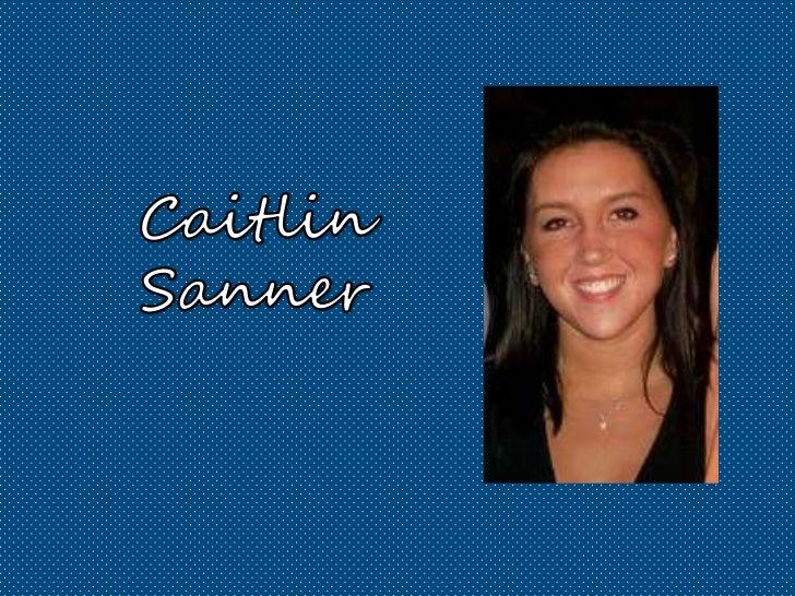 Caitlin Sanner2204 West Court LaneHerndon, Virginia 20170(703) 731-2713Caitlin.sanner@yahoo.com