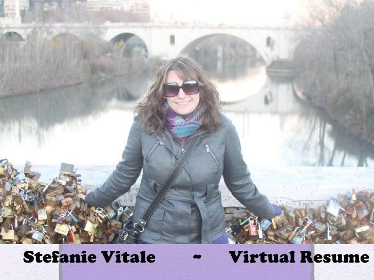 Stefanie Vitale   ~   Virtual Resume
