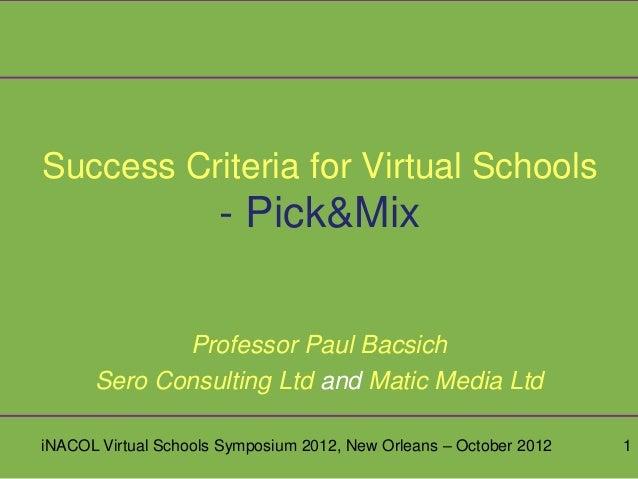 Success Criteria for Virtual Schools                      - Pick&Mix             Professor Paul Bacsich      Sero Consulti...