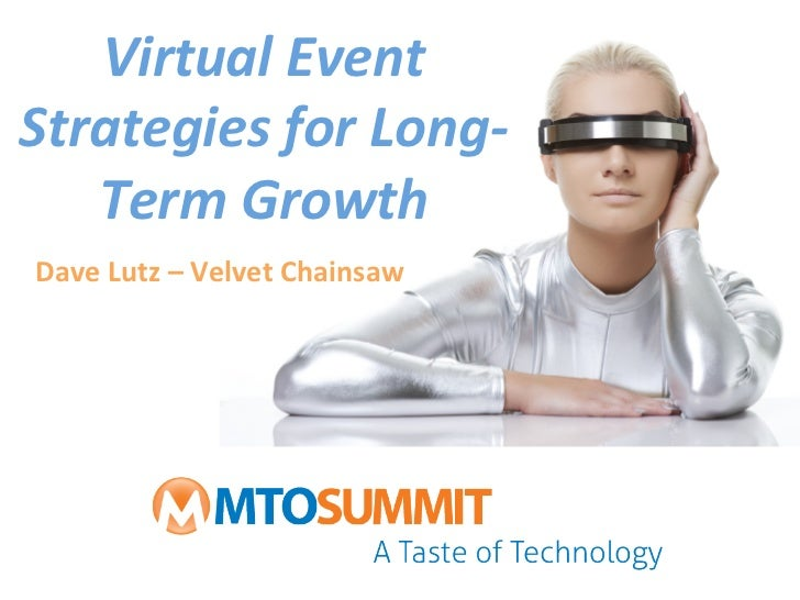 VirtualEventStrategiesforLong‐   TermGrowthDaveLutz–VelvetChainsaw