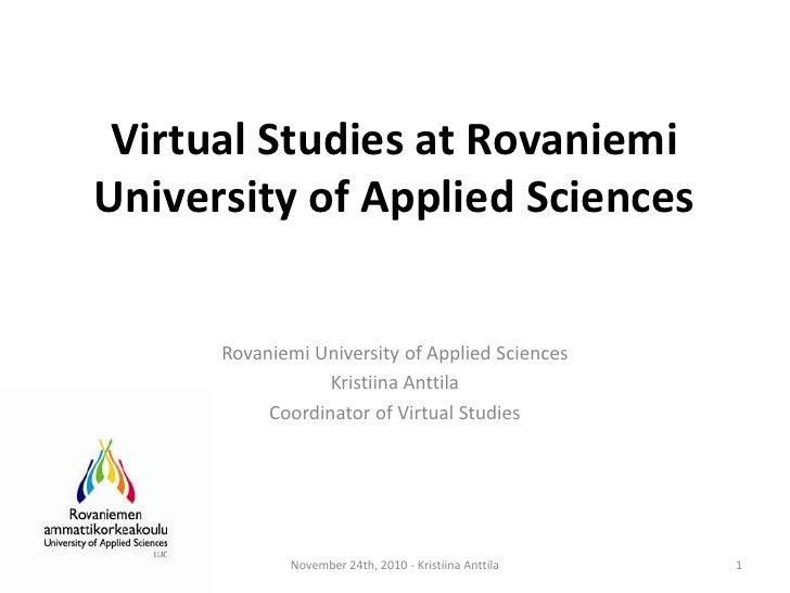 VirtualStudiesat Rovaniemi University of Applied Sciences<br />Rovaniemi University of Applied Sciences<br />Kristiina Ant...