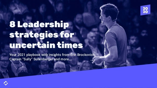 """8 Leadership strategies for uncertain times Your 2021 playbook with insights from Erin Brockovich, Captain """"Sully"""" Sullenb..."""