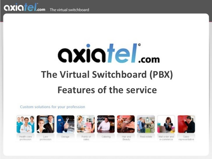 The Virtual Switchboard (PBX) Features of the service