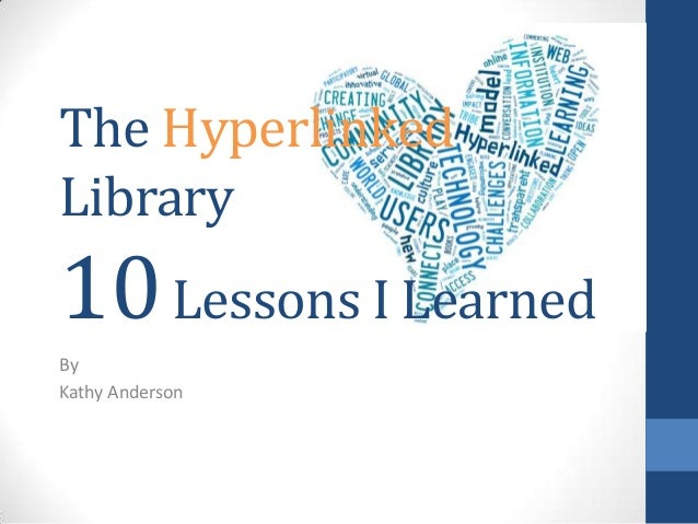 The Hyperlinked Library  10 Lessons I Learned By Kathy Anderson