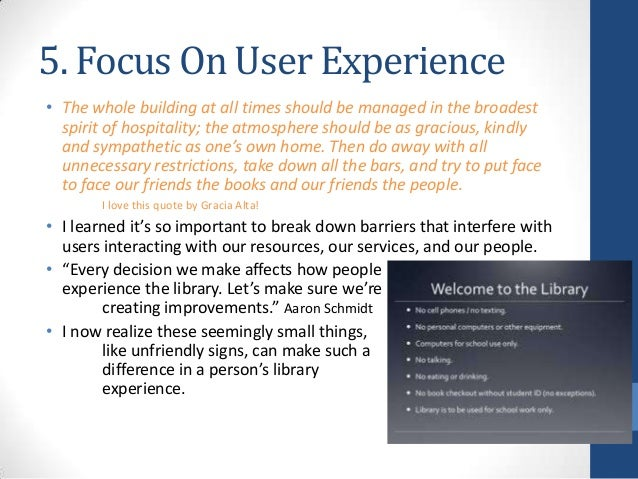 5. Focus On User Experience • The whole building at all times should be managed in the broadest spirit of hospitality; the...