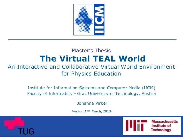 Master's Thesis The Virtual TEAL World An Interactive and Collaborative Virtual World Environment for Physics Education In...