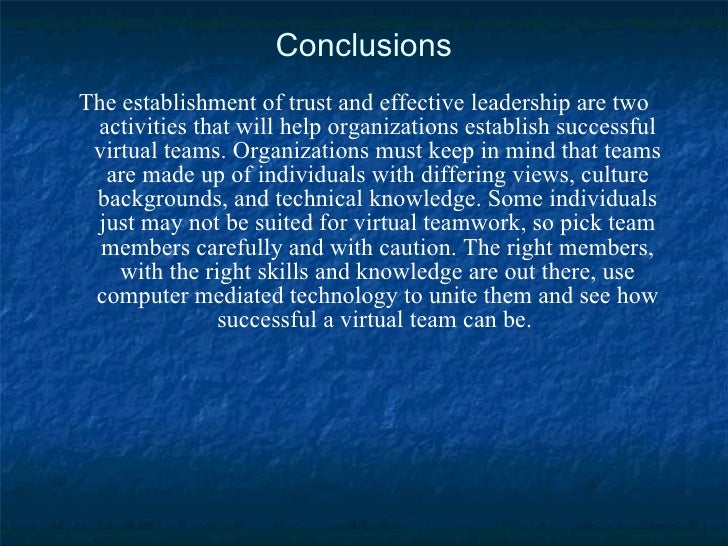 Conclusions <ul><li>The establishment of trust and effective leadership are two activities that will help organizations es...