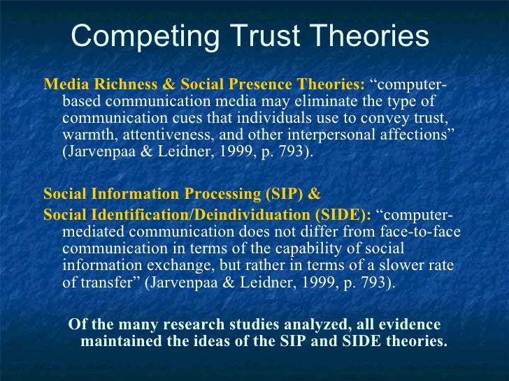 """Competing Trust Theories <ul><li>Media Richness & Social Presence Theories:  """"computer-based communication media may elimi..."""