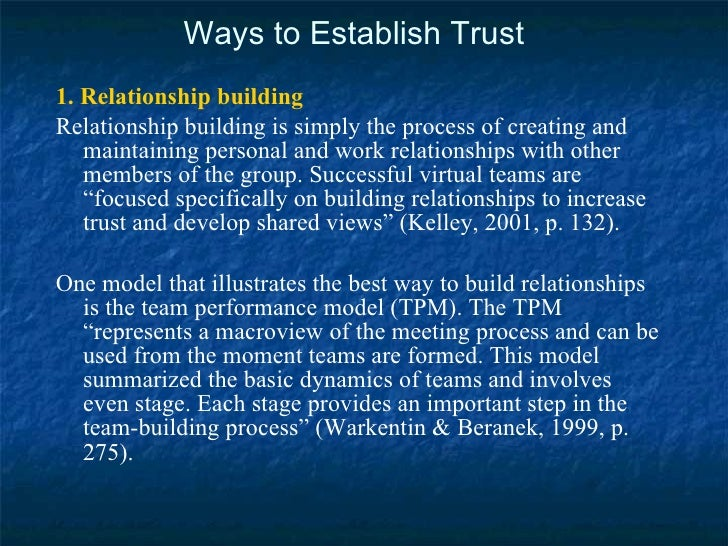 Ways to Establish Trust   <ul><li>1. Relationship building   </li></ul><ul><li>Relationship building is simply the process...