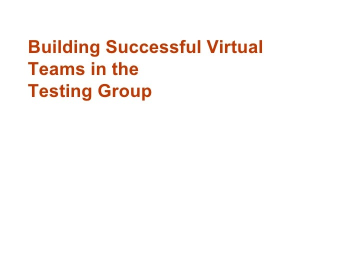 Building Successful Virtual Teams in the Testing Group