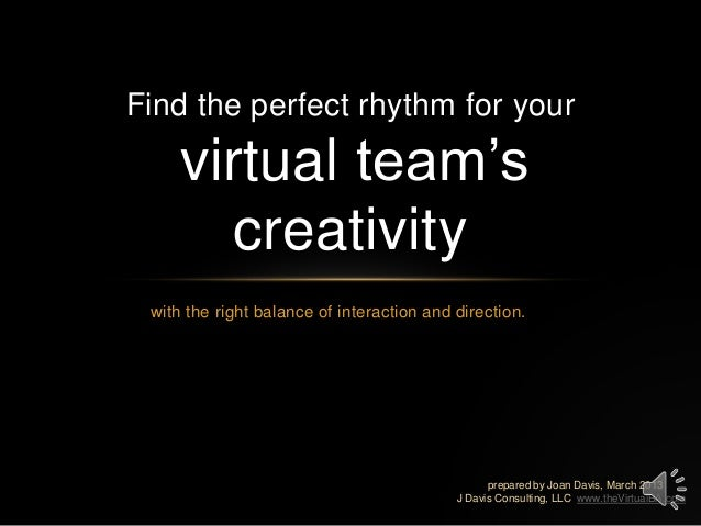 "with the right balance of interaction and direction. Find the perfect rhythm for your virtual team""s creativity prepared b..."