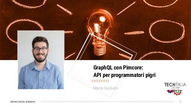 SINTRA DIGITAL BUSINESS GraphQL con Pimcore: API per programmatori pigri 1